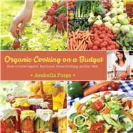 Organic Cooking on a Budget by Forge, Arabella; Campton, Genna, 9781629145402