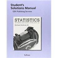 Student Solutions Manual for Statistics Informed Decisions Using Data by Sullivan, Michael, III, 9780134135403