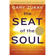 The Seat of the Soul 25th Anniversary Edition with a Study Guide by Zukav, Gary, 9781476755403