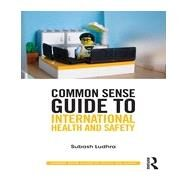 Common Sense Guide to International Health and Safety by Ludhra; Subash, 9780415835404