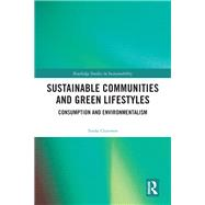 Sustainable Communities and Green Lifestyles: Consumption and Environmentalism by Chitewere; Tendai, 9781138775404