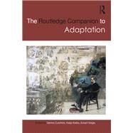 The Routledge Companion to Adaptation by Cutchins,Dennis, 9781138915404