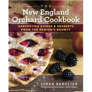 The New England Orchard Cookbook by Beaulieu, Linda; Riggert, Karen Peltier, 9781493025404