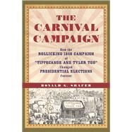 The Carnival Campaign by Shafer, Ronald G., 9781613735404