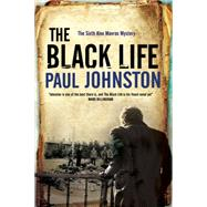 The Black Life by Johnston, Paul, 9781780295404