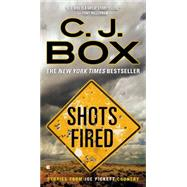 Shots Fired Stories from Joe Pickett Country by Box, C. J., 9780425275405