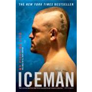 Iceman : My Fighting Life by Liddell, Chuck (Author); Millman, Chad (Author), 9780451225405