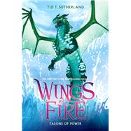 Talons of Power (Wings of Fire, Book 9) by Sutherland, Tui T., 9780545685405
