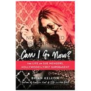 Can I Go Now? by Kellow, Brian, 9780670015405