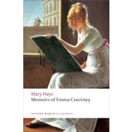 Memoirs of Emma Courtney by Hays, Mary; Ty, Eleanor, 9780199555406