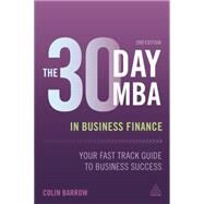 The 30 Day MBA in Business Finance by Barrow, Colin, 9780749475406