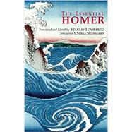 The Essential Homer: Selections from the Iliad and the Odyssey by Homer; Lombardo, Stanley; Murnaghan, Sheila, 9780872205406