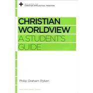 Christian Worldview by Ryken, Philip Graham, 9781433535406