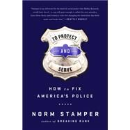 To Protect and Serve by Stamper, Norm, 9781568585406