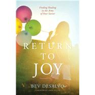 Return to Joy by Desalvo, Bev; Dillow, Linda, 9781631465406