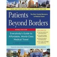 Patients Beyond Borders Everybody's Guide to Affordable, World-Class Medical Travel by Woodman, Josef; Abbate, Jeremy, 9780990315407