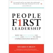People First Leadership: How the Best Leaders Use Culture and Emotion to Drive Unprecedented Results by Braun, Eduardo, 9781259835407
