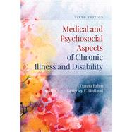 Medical and Psychosocial Aspects of Chronic Illness and Disability by Falvo, Donna R., Ph.D.; Holland, Beverley E., Ph.D., R.N., 9781284105407