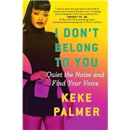 I Don't Belong to You by Palmer, Keke, 9781501145407