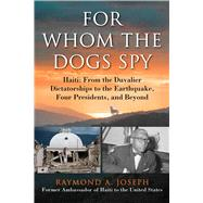 For Whom the Dogs Spy by Joseph, Raymond A., 9781628725407