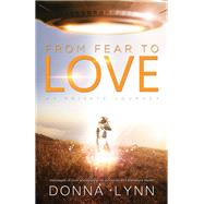 From Fear to Love by Lynn, Donna, 9781940265407