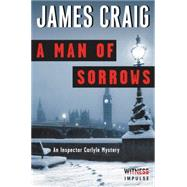 A Man of Sorrows by Craig, James, 9780062365408