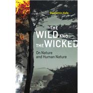 The Wild and the Wicked by Hale, Benjamin, 9780262035408