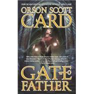 Gatefather A Novel of the Mithermages by Card, Orson Scott, 9780765365408