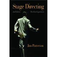 Stage Directing: The First Experiences by Paterson, Jim, 9781478615408