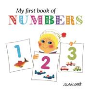 My First Book of Numbers by Grée, Alain, 9781908985408