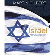 The Story of Israel From the Birth of a Nation to the Present Day by Gilbert, Martin, 9780233005409