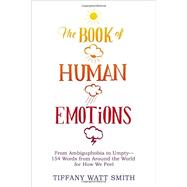The Book of Human Emotions by Watt Smith, Tiffany, 9780316265409