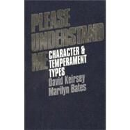 Please Understand Me : Character and Temperament Types by Keirsey, David; Bates, Marilyn, 9780960695409