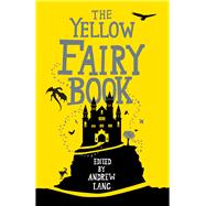 The Yellow Fairy Book by Lang, Andrew, 9781843915409