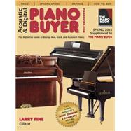 Acoustic & Digital Piano Buyer Spring 2015 by Fine, Larry, 9781929145409