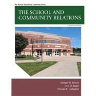 The School and Community Relations by Moore, Edward H.; Bagin, Don H.; Gallagher, Donald R., 9780133905410