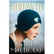 Bittersweet A Novel by McCullough, Colleen, 9781476755410