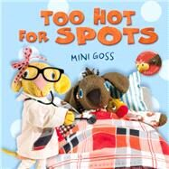 Too Hot for Spots by Goss, Mini, 9781743435410