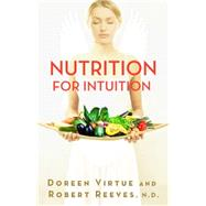 Nutrition for Intuition by VIRTUE, DOREENREEVES, ROBERT, 9781401945411