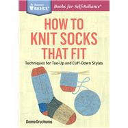How to Knit Socks That Fit by Druchunas, Donna, 9781612125411