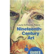 19th-Century Art A Beginner's Guide by Schneider Adams, Laurie, 9781780745411
