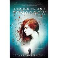 Tomorrow and Tomorrow by Sweterlitsch, Thomas, 9780425275412