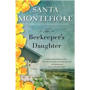 The Beekeeper's Daughter A Novel by Montefiore, Santa, 9781476735412
