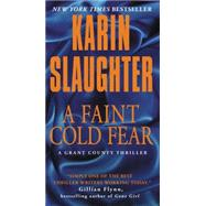 A Faint Cold Fear by Slaughter, Karin, 9780062385413