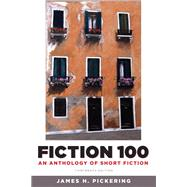 Fiction 100 An Anthology of Short Fiction by Pickering, James H., 9780205175413