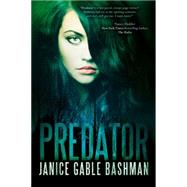 Predator by Bashman, Janice Gable, 9781939765413