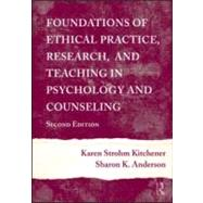 Foundations of Ethical Practice, Research, and Teaching in Psychology and Counseling by Kitchener; Karen Strohm, 9780415965415