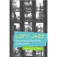 Loft Jazz by Heller, Michael C., 9780520285415