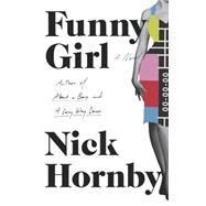 Funny Girl A Novel by Hornby, Nick, 9781594205415