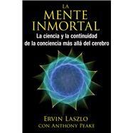 La mente inmortal by Laszlo, Ervin; Peake, Anthony (CON); Rodeiro, Manuel, 9781620555415